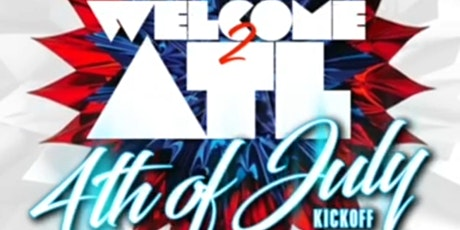 Welcome to ATL! 4th of July Weekend Kickoff! FRIDAY @TRAFFIK! RSVP NOW! tickets