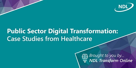 Public Sector Digital Transformation: Case Studies from Healthcare (July) tickets