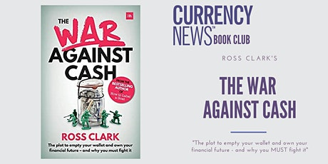 "Currency News Book Club with Ross Clark ""The War Against Cash"" tickets"