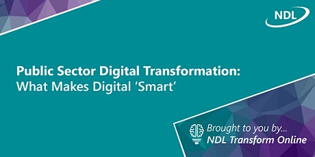 Public Sector Digital Transformation: What Makes Transformation 'Smart'. tickets