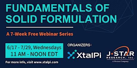 Fundamentals of Solid Formulations - a 7-week webinar series tickets