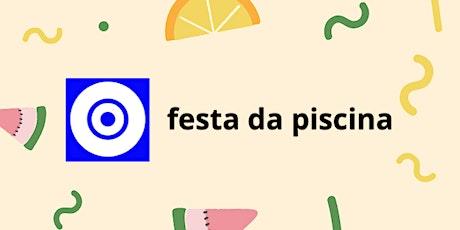 Festa da Piscina bilhetes