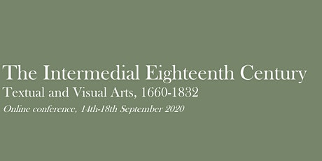 The Intermedial Eighteenth Century: Textual and Visual Arts, 1660-1832 tickets
