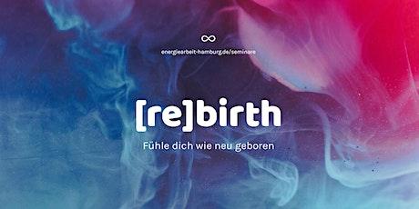 Rebirth - Online-Workshop zur Transformation von Glaubenssätzen und Mustern Tickets