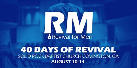 Solid Rock Baptist, Covington, GA - 40 Days of Revival for Men tickets