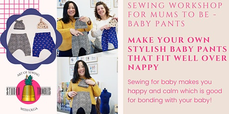 Sewing Class / Workshop for Mum - Baby Pants tickets