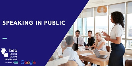 Speaking in Public (by Google) | BEC Digital Upskill Programme tickets