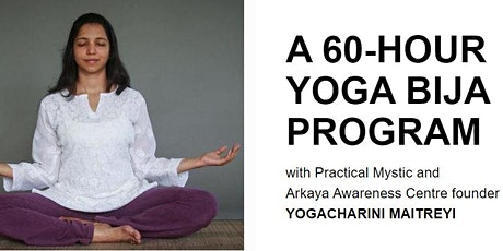 Online Arkaya Foundations for Life: A 60-HOUR YOGA BIJA PROGRAM tickets