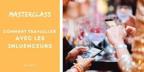 Masterclass: Comment Travailler Avec Les Influenceurs tickets