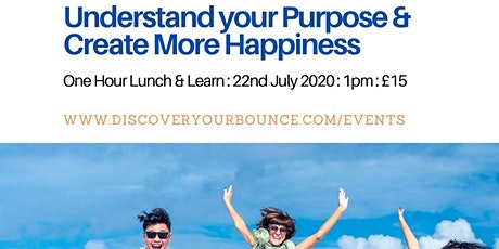 Understand Your Purpose and Create More Happiness tickets