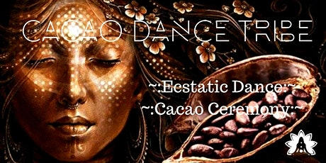 Cacao Dance Tribe -  FRI, ONLINE Cacao/Tea Ceremony & Ecstatic Dance London tickets