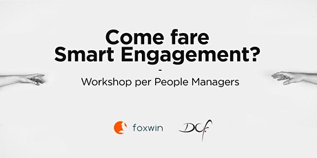 Come fare Smart Engagement? Workshop per People Managers biglietti
