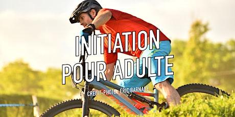 Initiation pour adulte / Vélo de montagne billets