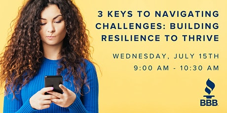 3 Keys to Navigating Challenges: Building Resilience to Thrive tickets