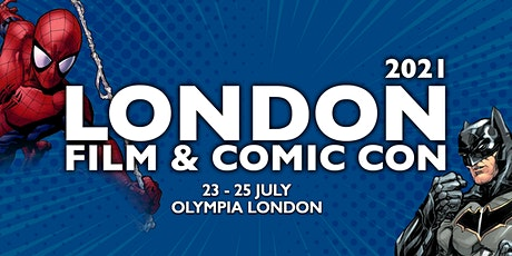 London Film & Comic Con 2021 tickets