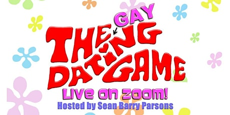The Gay Dating Game - Live on Zoom! July 22 tickets