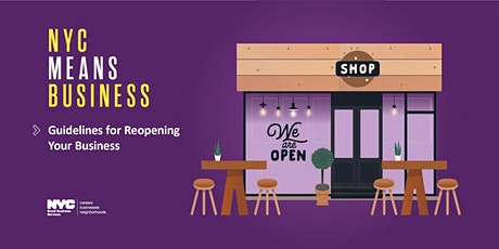 Guidelines for Reopening Phase I, 2 &  3 Business in NYC, Evergreen, 7/15 tickets