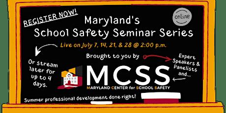 Maryland's School Safety Seminar Series tickets