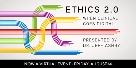 Ethics 2.0: When Clinical Goes Digital tickets