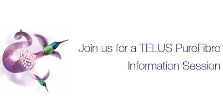 TELUS PureFibre Community Information Session tickets