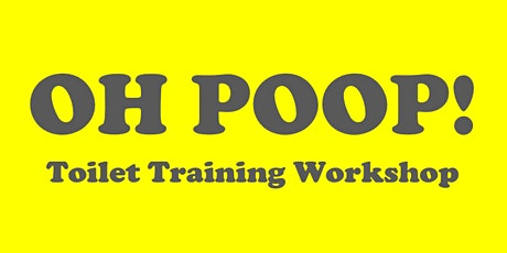 OH POOP! Toilet Training Workshop tickets