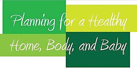 Planning for Healthy Home, Body, and Baby Advisory Committee Meeting tickets
