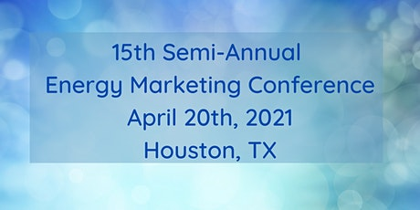 Energy Marketing Conferences 15th Semi-Annual Conference tickets