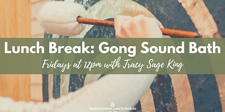 Lunch Break: Gong Sound Bath tickets