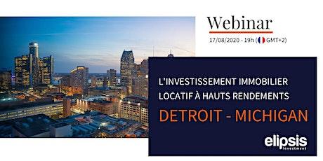 Webinar - L'investissement immobilier à Hauts Rendements, Detroit USA billets