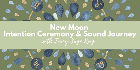 New Moon Intention Ceremony and Sound Journey tickets