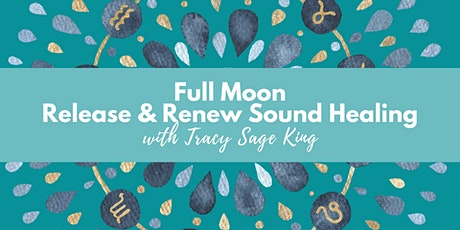 Full Moon Release and Renew Sound Healing tickets