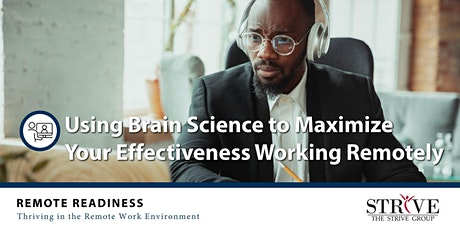 Using Brain Science to Maximize Your Effectiveness Working Remotely tickets