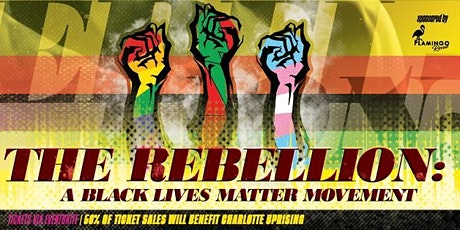THE REBELLION: A Black Lives Matter Movement tickets
