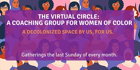 Virtual Circle: A Decolonized Coaching Group for  Women of Color Leaders tickets