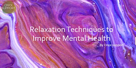 Relaxation Techniques to Improve Mental Health tickets