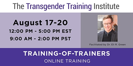 TTI's Training of Trainers - ONLINE- Aug 17-20, 2020 (12-5 PM ET / 9:00AM-2PM PT) tickets