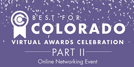 Best for Colorado Awards Celebration| Part II: Online Networking Event tickets