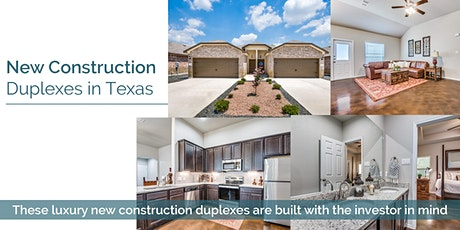 Invest in Cash-Flow New Construction Duplexes in Texas tickets