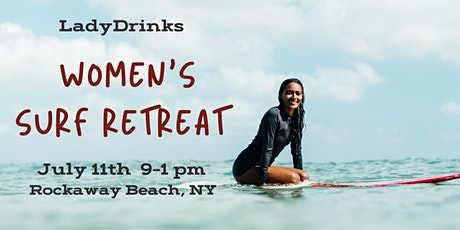 LADYDRINKS WOMEN'S ROCKAWAY BEACH, NY SURF RETREAT tickets