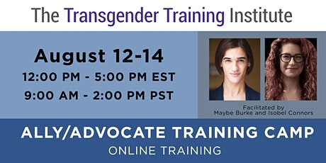 Ally/Advocate Training Camp - ONLINE - Aug  12-14, 2020 *WAITLIST* tickets