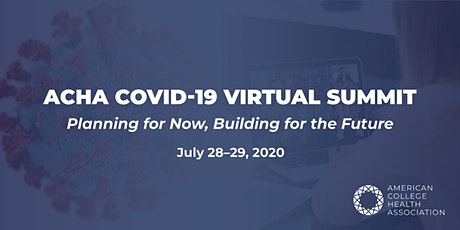ACHA COVID-19 Summit: Planning for Now, Building for the  Future tickets