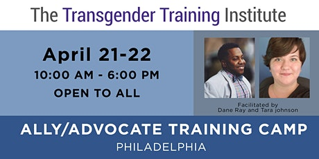 Transgender Ally/Advocate Training Camp - Philly - April 21-22, 2021 tickets