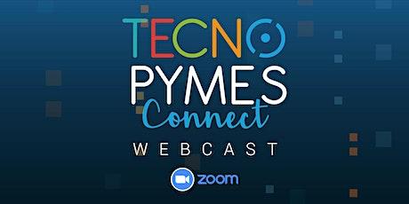 Suspendido Tecnopymes Connect Webcast E1. entradas