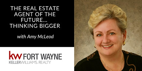The Real Estate Agent of the Future... Thinking Bigger - w/Amy McLeod tickets