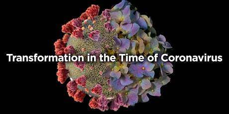 Transformation in the Time of Coronavirus tickets