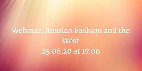 Webinar: Russian Fashion and the West tickets