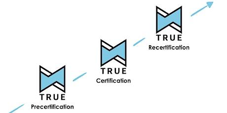TRUE Precertification & Recertification tickets