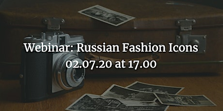 Russian Fashion Icons: From the Soviet Era to Today tickets