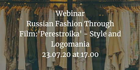 Russian Fashion Through Film: 'Perestroika' - Style Supply and Logomania tickets