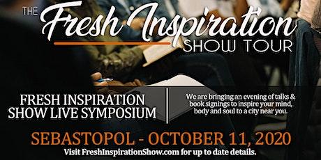 The Fresh Inspiration Show Tour - Sebastopol, CA - 10/11/20 tickets